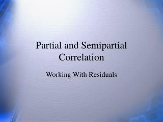 Partial and Semipartial Correlation