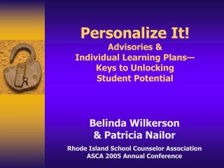 Personalize It Advisories   Individual Learning Plans  Keys to Unlocking Student Potential