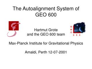 The Auto a lignment  S ystem of  GEO 600
