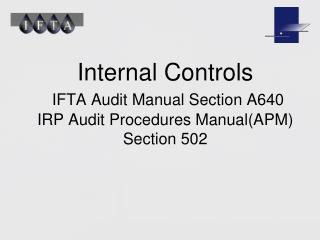 Internal Controls IFTA Audit Manual Section A640 IRP Audit Procedures Manual(APM)  Section 502