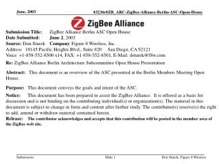 Submission Title:  	ZigBee Alliance Berlin ASC Open House	 Date Submitted: 	June 2 , 2003