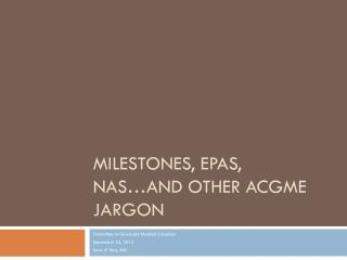 Milestones, EPAs, NAS…and Other ACGME Jargon