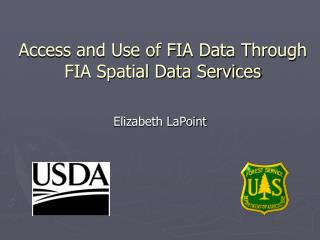 Access and Use of FIA Data Through FIA Spatial Data Services