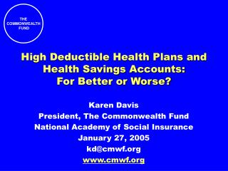 High Deductible Health Plans and Health Savings Accounts: For Better or Worse?