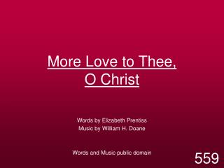 More Love to Thee,  O Christ
