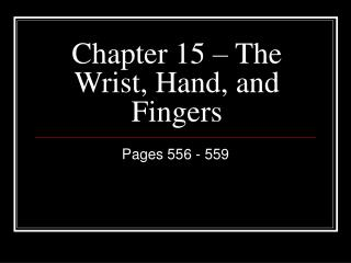 Chapter 15 – The Wrist, Hand, and Fingers