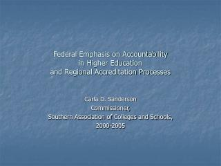 Federal Emphasis on Accountability  in Higher Education  and Regional Accreditation Processes