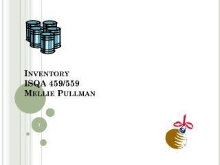 Inventory  ISQA 459/559 Mellie  Pullman