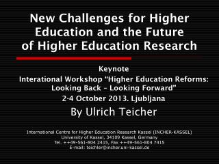 New Challenges for Higher Education and the Future of Higher Education Research