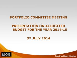 PORTFOLIO COMMITTEE MEETING PRESENTATION ON ALLOCATED BUDGET FOR THE YEAR 2014-15 3 rd  JULY 2014