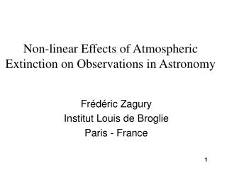 Non-linear Effects of Atmospheric Extinction on Observations in Astronomy