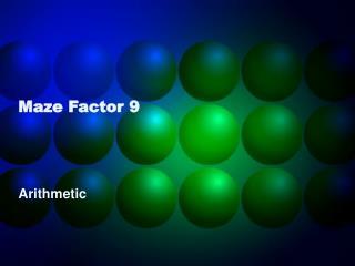 Maze Factor 9