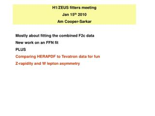 H1/ZEUS fitters meeting Jan 15 th  2010 Am Cooper-Sarkar