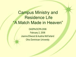"Campus Ministry and  Residence Life ""A Match Made in Heaven"""