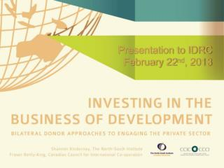 Presentation to IDRC February 22 nd , 2013