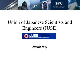 Union of Japanese Scientists and Engineers JUSE