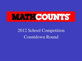 2012 School Competition Countdown Round