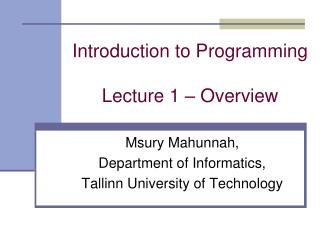 Introduction to Programming Lecture 1 –  Overview