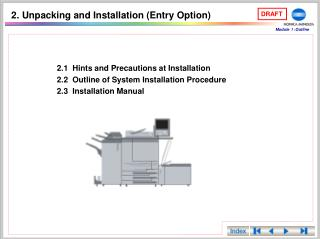 2.1  Hints and Precautions at Installation 2.2   Outline of System Installation Procedure