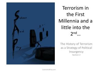 Terrorism in the First Millennia and a little into the 2 nd …