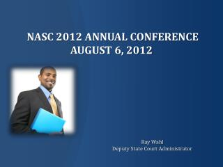 NASC 2012 Annual Conference August 6, 2012