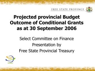 Projected provincial Budget Outcome of Conditional Grants as at 30 September 2006