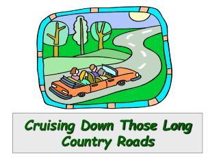 Cruising Down Those Long Country Roads