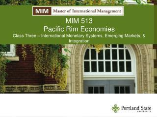 MIM 513 Pacific Rim Economies