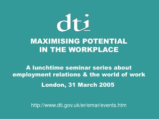 MAXIMISING POTENTIAL IN THE WORKPLACE