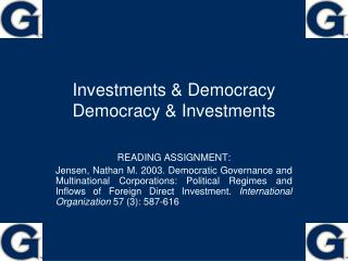 Investments & Democracy Democracy & Investments