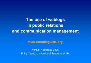 The use of weblogs  in public relations  and communication management  euroblog2006