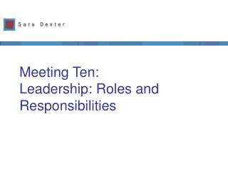 Meeting Ten:  Leadership: Roles and Responsibilities