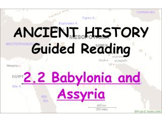 ANCIENT HISTORY  Guided Reading 2.2 Babylonia and Assyria