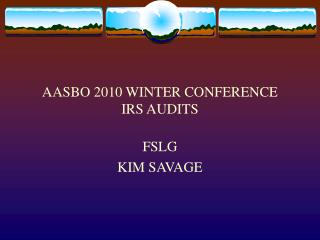 AASBO 2010 WINTER CONFERENCE IRS AUDITS