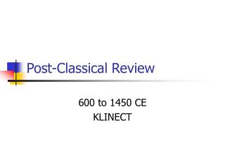 Post-Classical Review