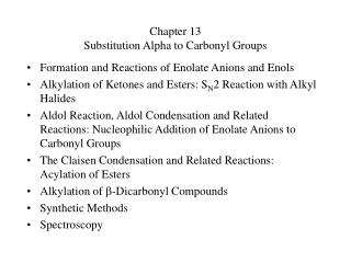 Chapter 13 Substitution Alpha to Carbonyl Groups