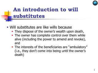 An introduction to will substitutes