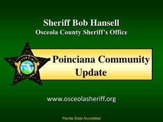 Sheriff Bob Hansell                                 Osceola County Sheriff's Office