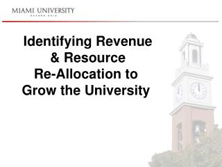 Identifying Revenue  & Resource  Re-Allocation to Grow the University