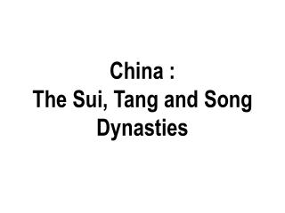 China : The Sui, Tang and Song Dynasties