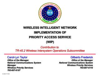 Gilberto Frederick Office of the Manager National Communications System Wireless Priority Services