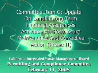 California Integrated Waste Management Board Permitting and Compliance Committee February 11, 2008
