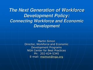 The Next Generation of Workforce Development Policy: Connecting Workforce and Economic Development