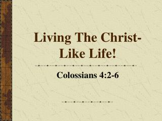 Living The Christ-Like Life