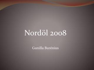 Nordöl 2008 Gunilla Burénius