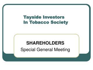 Tayside Investors  In Tobacco Society