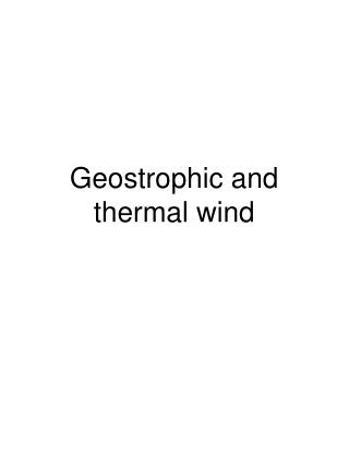 Geostrophic and thermal wind