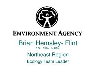 Brian Hemsley- Flint B.Sc.  C.Biol.  M.I.Biol.