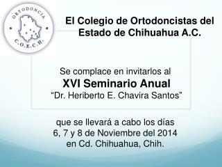 El Colegio de Ortodoncistas del Estado de Chihuahua A.C.