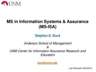 MS in Information Systems & Assurance (MS-ISA) Stephen  D.  Burd Anderson School of Management &